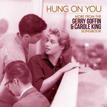 Carole King & Gerry Goffin - Hung On You